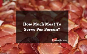 How Much Meat To Serve Per Person
