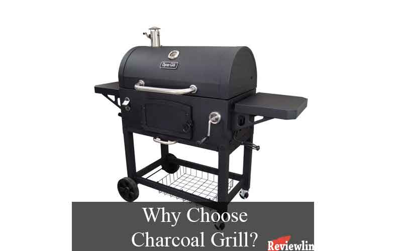 Why Choose Charcoal Grill?